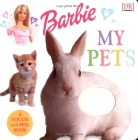 Barbie Touch and Feel: My Pets